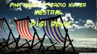 Pink Noisy ft Radio Killer - Mestral (DiGi radio remix)