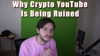 The End of Bitcoin YouTube   A Huge Problem With Crypto Content