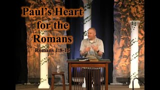 Paul's Heart for the Romans - Romans 1:8-15