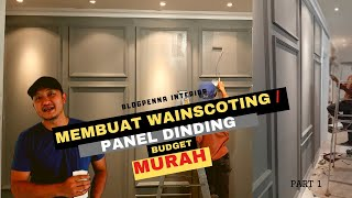 CARA MEMBUAT PANEL DINDING  (WAINSCOTING) ATAU WALL TREATMENT BUDGET MURAH PART 1 #08