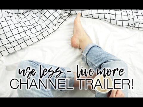 CHANNEL TRAILER / use less: sustainable fashion & lifestyle