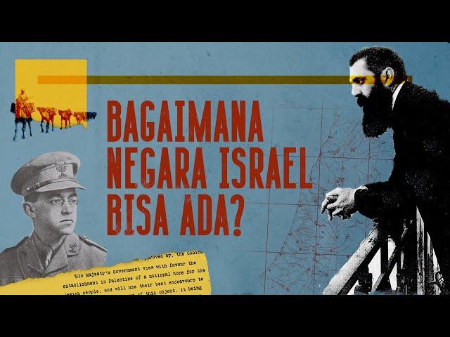 Bagaimana Negara Israel Bisa Ada? |  Sejarah Zionisme, Palestina dan Konflik Timur Tengah