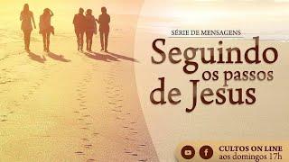 Mensagem 27/09 - Seguindo os passos de Jesus - Pr. Ricardo Mota