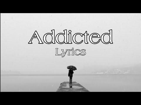 Bars And Melody - Addicted (lyrics)
