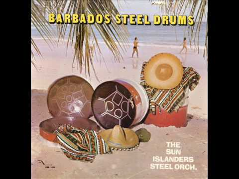 The Sun Islanders Steel Orch. -  Barbados Steel Drums - Full LP