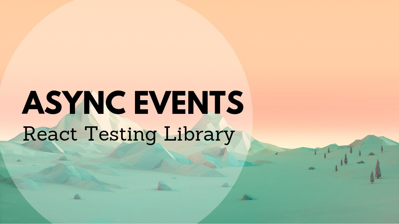 Firing Events in React Testing Library | Leigh Halliday