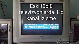 Eski tüplü tv ye HD uydu alıcısı kurulumu nasıl yapılır tüplü tv hd kanallar nasıl izlenir
