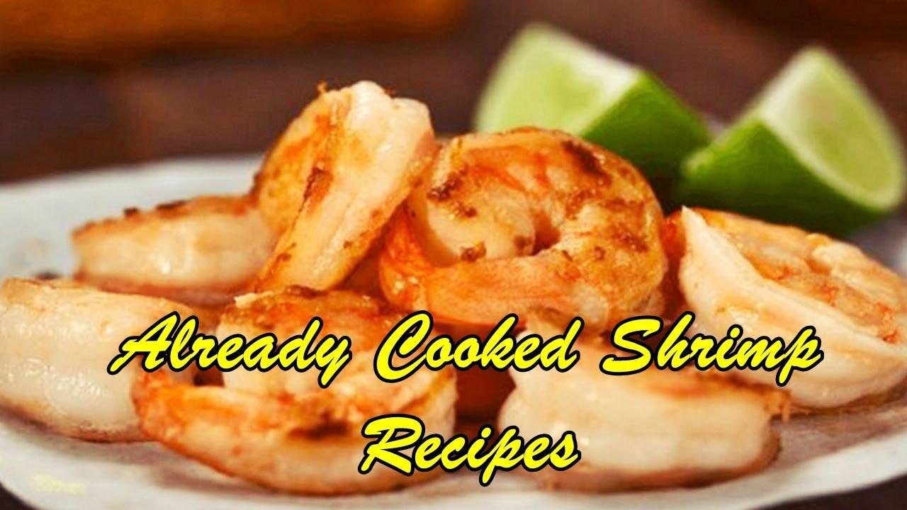 Already Cooked Shrimp Recipes Youtube