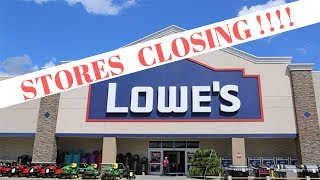 Lowe's Closing Stores !!!!!!