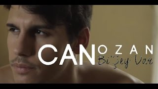 Can Ozan - Bi'Şey Var (Official Video)