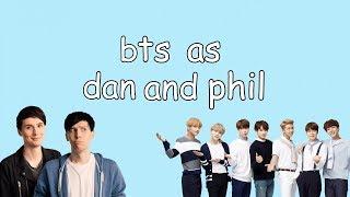 bts as dan and phil