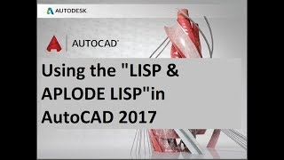 Using the LISP & APLODE LISP in AutoCAD 2017