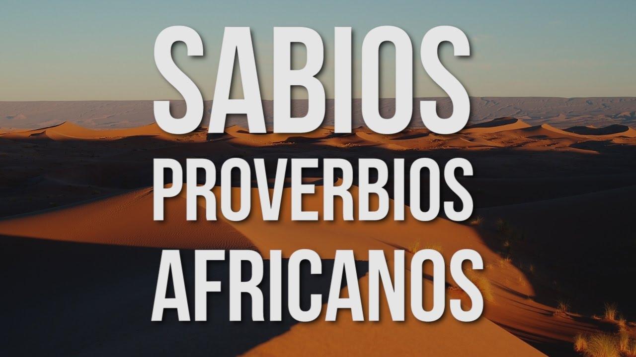 Dichos De La Vida: Sabios Proverbios Africanos Para Afrontar La Vida