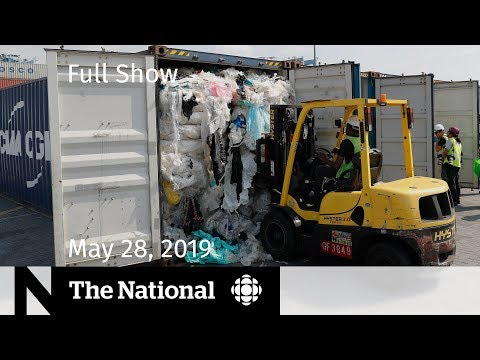 The National for May 28, 2019 — Canadian Waste, Hostage Speaks, Devastating U.S. Storms