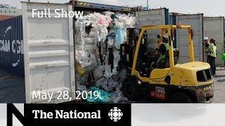 The National for May 28, 2019 — Canadian Waste, Hostage Speaks, Devastating U.S. Storms