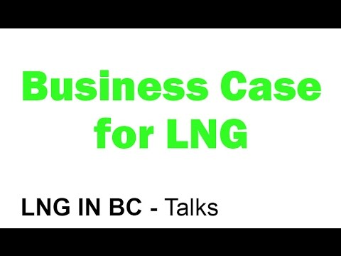 LNG - The Business Case for LNG - Carbon Talks at SFU - Geoff Morrison - Liquefied Natural Gas in BC