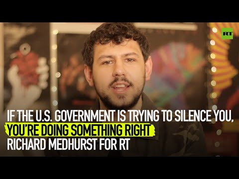 If the U.S.Government is trying to silence you, you're doing something right,Richard Medhurst for RT