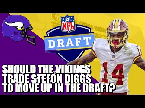 Would The Vikings Trade Stefon Diggs To Move Up In The Draft?
