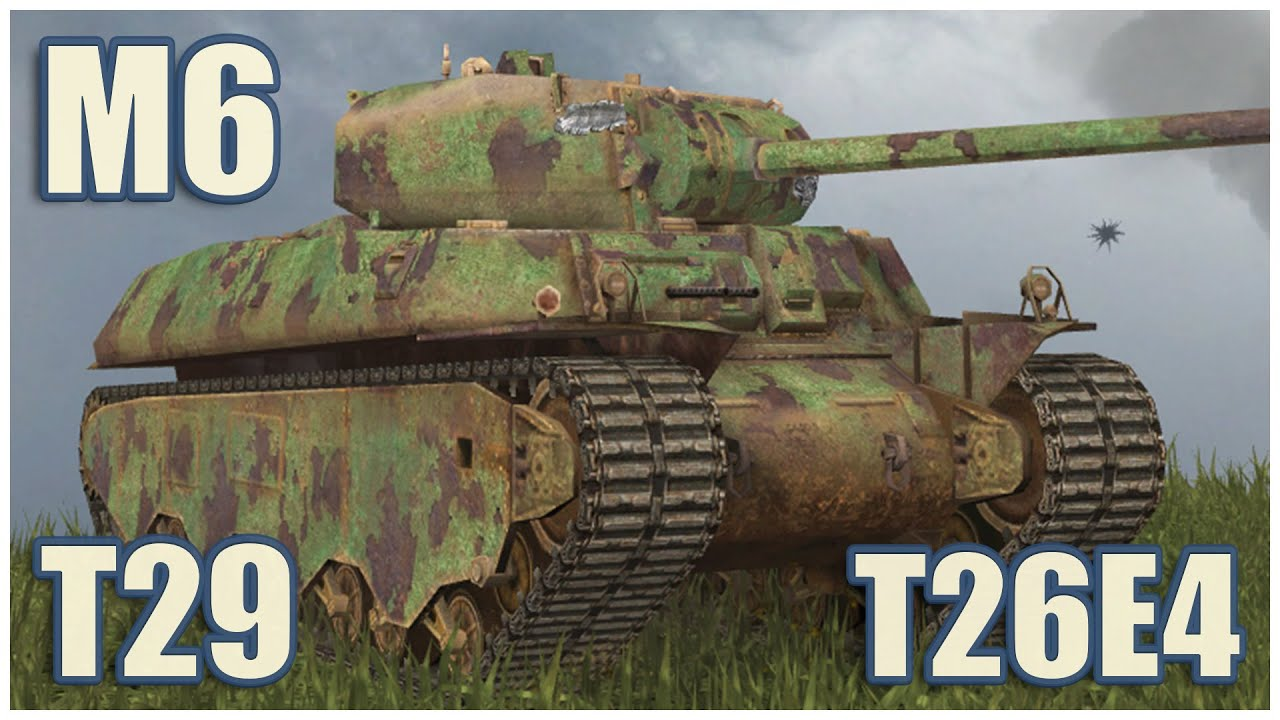 M6, T29 & T26E4 SuperPershing • WoT Blitz Gameplay
