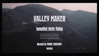 Valley Maker - Beautiful Birds Flying (Official Video)