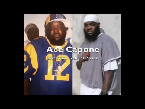 "Ace Capone(Live from Federal Prison) ""They Sentenced Me To Life + 55 Years"""