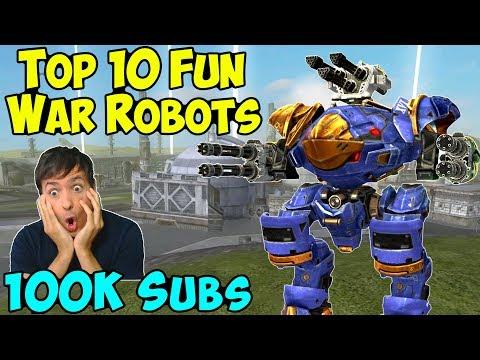 Top 10 FUN War Robots 2018 & 100k Subscriber Special WR Gameplay