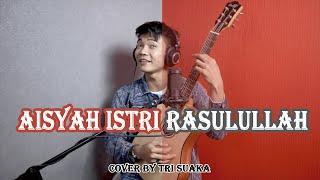 AISYAH ISTRI RASULULLAH - COVEER BY TRI SUAKA