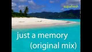 Just A Memory Original Mix