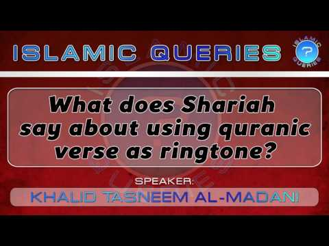 *Q100* - What Does Shariah Say About Using Quranic Verse As Ringtone?