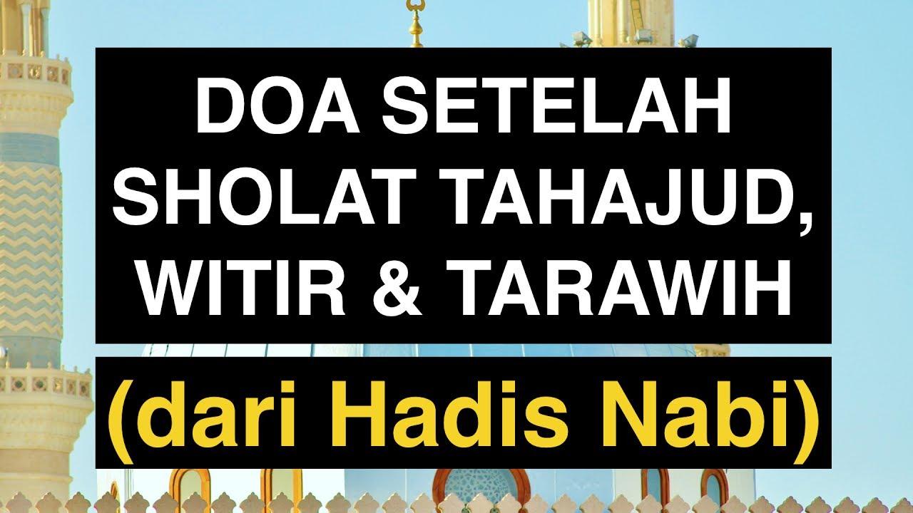 Doa Setelah Sholat Tahajud Sholat Witir Dan Sholat Tarawih Sesuai Sunnah Ada Artinya