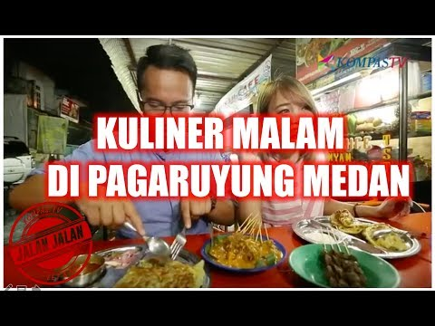 JALAN JALAN! Kuliner Malam di Pagaruyung Medan
