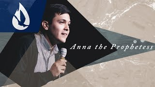 God's Anointed: Anna the Prophetess