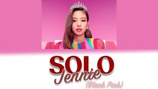 JENNIE (BLACKPINK) - 'SOLO' LYRICS (Eng/Rom/Han/가사)
