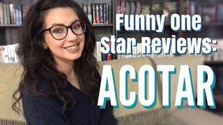 FUNNY ONE STAR REVIEWS: ACOTAR