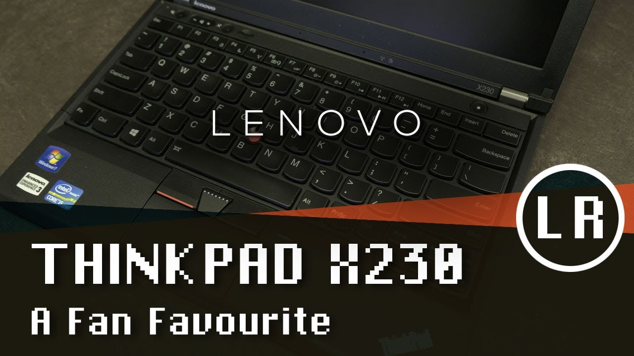 Lenovo ThinkPad X230 in 2018: A Fan Favourite