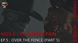 MGS V : PHANTOM PAIN - EP 5 - OVER THE FENCE (TH)