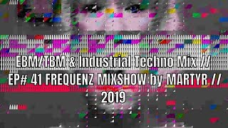 FREQUENZ MIXSHOW 41 with DJ NEKROTIQUE - EBM & Industrial Techno Mix // NEW MUSIC 2019