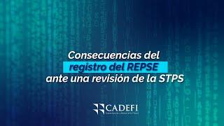 Cadefi   Consecuencias del registro del REPSE ante una revisión de la STPS   Septiembre