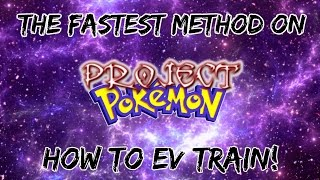 Roblox Project Pokemon - How To EV Train! (Best And Fastest Method)