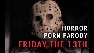 Horror Porn Parody: Friday the 13th