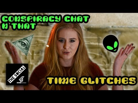 TIME GLITCHES | Conspiracy Chat N That