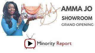 Minority Report | Amma Johnson, AMMA JO SHOWROOM GRAND OPENING