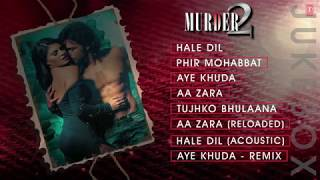 Murder 2 Full Songs JUKEBOX Audio   Hale Dil, Phir Mohabbat, Aye Khuda   T Series   YouTube