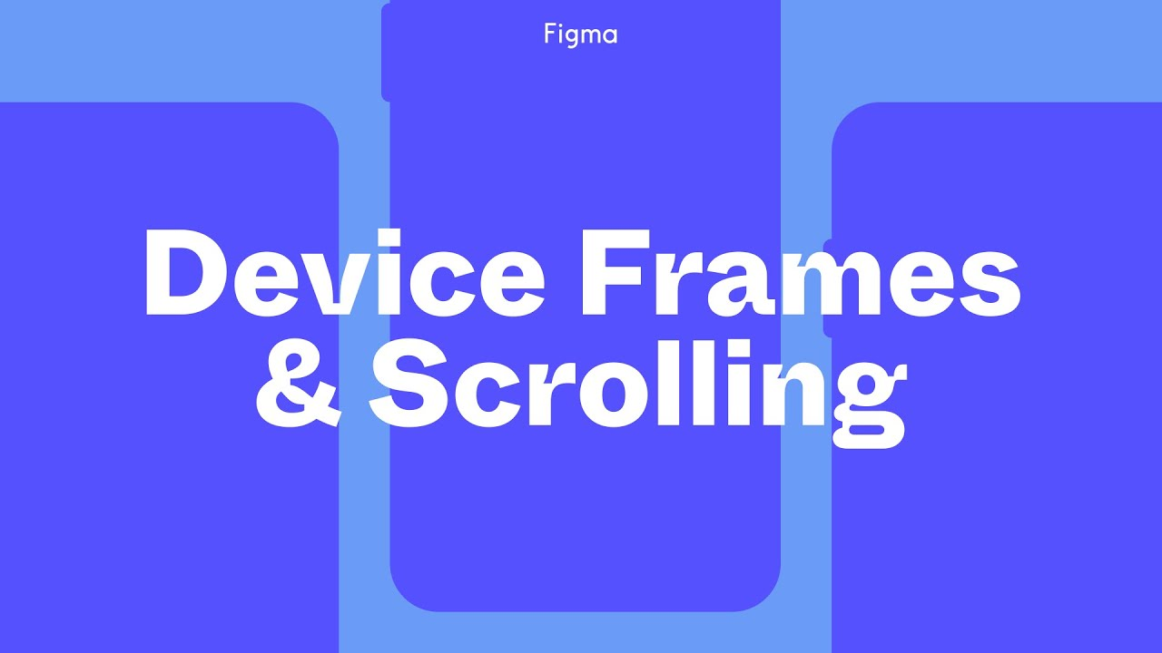 Figma Tutorial: Device Frames and Scrolling