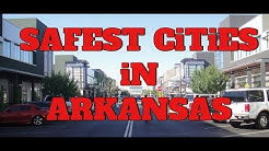 These Are The 10 SAFEST CITIES In ARKANSAS For 2019