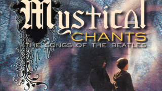 Beatles - Mystical Chants (Gregorian)