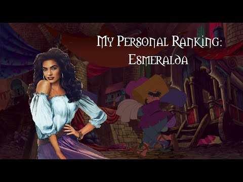 My Personal Ranking: Esmeralda {The Hunchback of Notre Dame}