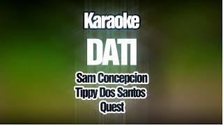 Dati (KARAOKE Version) - Sam Concepcion, Tippy Dos Santos & Quest