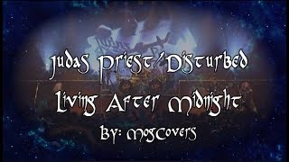 Disturbed/Judas Priest- Living After Midnight (Cover)