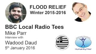MKA UK FLOOD RELIEF Winter 2015-2016 | BBC Local Radio Tees interview with Wadood Daud